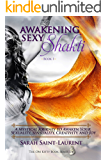 Awakening Sexy Shakti Book 1: A Mystical Journey to Awaken Your Sexuality, Sensuality, Creativity, and Joy (The OM Kitty Book Series 3)