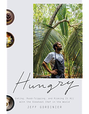 Hungry: Eating, Road-Tripping, and Risking It All with the Greatest Chef