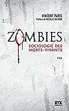Zombies: Sociologie des morts-vivants