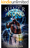 Silver & Bone (American Alchemy - Wild West Book 1)