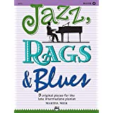 Jazz, Rags & Blues, Bk 4: 9 Original Pieces for the Late Intermediate Pianist
