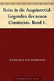 Reise in die Aequinoctial-Gegenden des neuen Continents. Band 1. (German Edition)