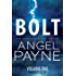 Bolt: Bolt Saga: Volume One (Bolt Saga Volumes Book 1)