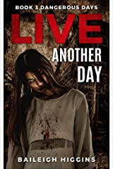 Live Another Day (Dangerous Days - A Zombie Apocalypse Survival Thriller Book 3) Kindle Edition