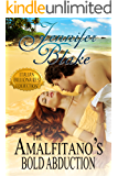 The Amalfitano's Bold Abduction (Italian Billionaires Book 3)