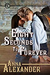 Eight Seconds to Forever (Men of the Sprawling A Ranch Book 5) Kindle Edition