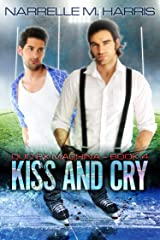 Kiss and Cry Kindle Edition