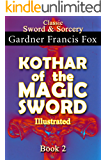 Kothar of the Magic Sword Illustrated book #2 : Revised (Sword & Sorcery)