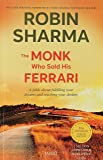 The Monk Who Sold His Ferrari - A Fable About Fulfilling Your Dreams And Reaching Your Destiny