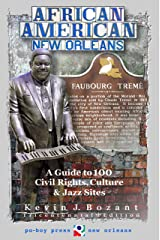 African American New Orleans: A Guide to 100 Civil Rights, Culture and Jazz Sites Kindle Edition