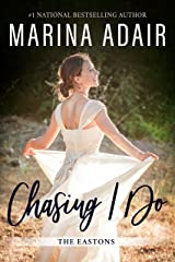 Chasing I Do (The Eastons Book 1) Kindle Edition