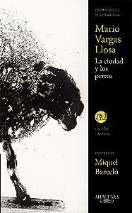La ciudad y los perros (Spanish Edition)