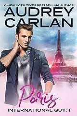 Paris (International Guy Book 1) Kindle Edition