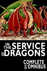 Complete In the Service of Dragons: The Series Omnibus Kindle Edition