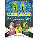 The Case of the Missing Cheetah (Secret Spy Society Book 1)