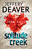 Solitude Creek: Fear Kills in Agent Kathryn Dance Book 4