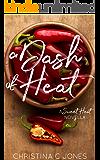 A Dash Of Heat (Sweet Heat Book 2)