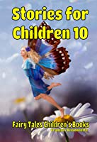 Stories For Children 10: Books Ages 6 And Up -