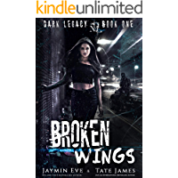 Broken Wings: A Dark High School Romance (Dark Legacy Book 1) (English Edition)