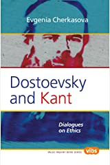 Dostoevsky and Kant: Dialogues on Ethics. (Social Philosophy) Paperback