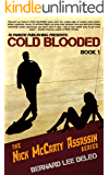Cold Blooded Assassin Book 1: Witness Protection: Action Thriller Series (Nick McCarty Assassin Series)