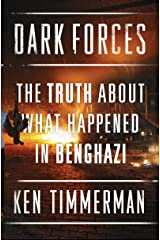 Dark Forces: The Truth About What Happened in Benghazi Kindle Edition