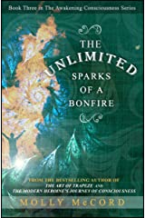 The Unlimited Sparks of a Bonfire (The Awakening Consciousness Series Book 3) Kindle Edition