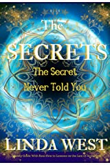 Secrets The Secret Never Told You;Law of Attraction for Instant Manifestation Miracles: Secrets Never Told on How to Use the Law of Attraction (Law of ... Instant Manifestation Miracles Book Book 2) Kindle Edition