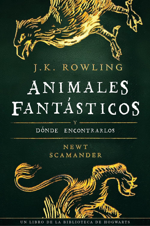 Animales fantásticos y dónde encontrarlos (Un libro de la ...