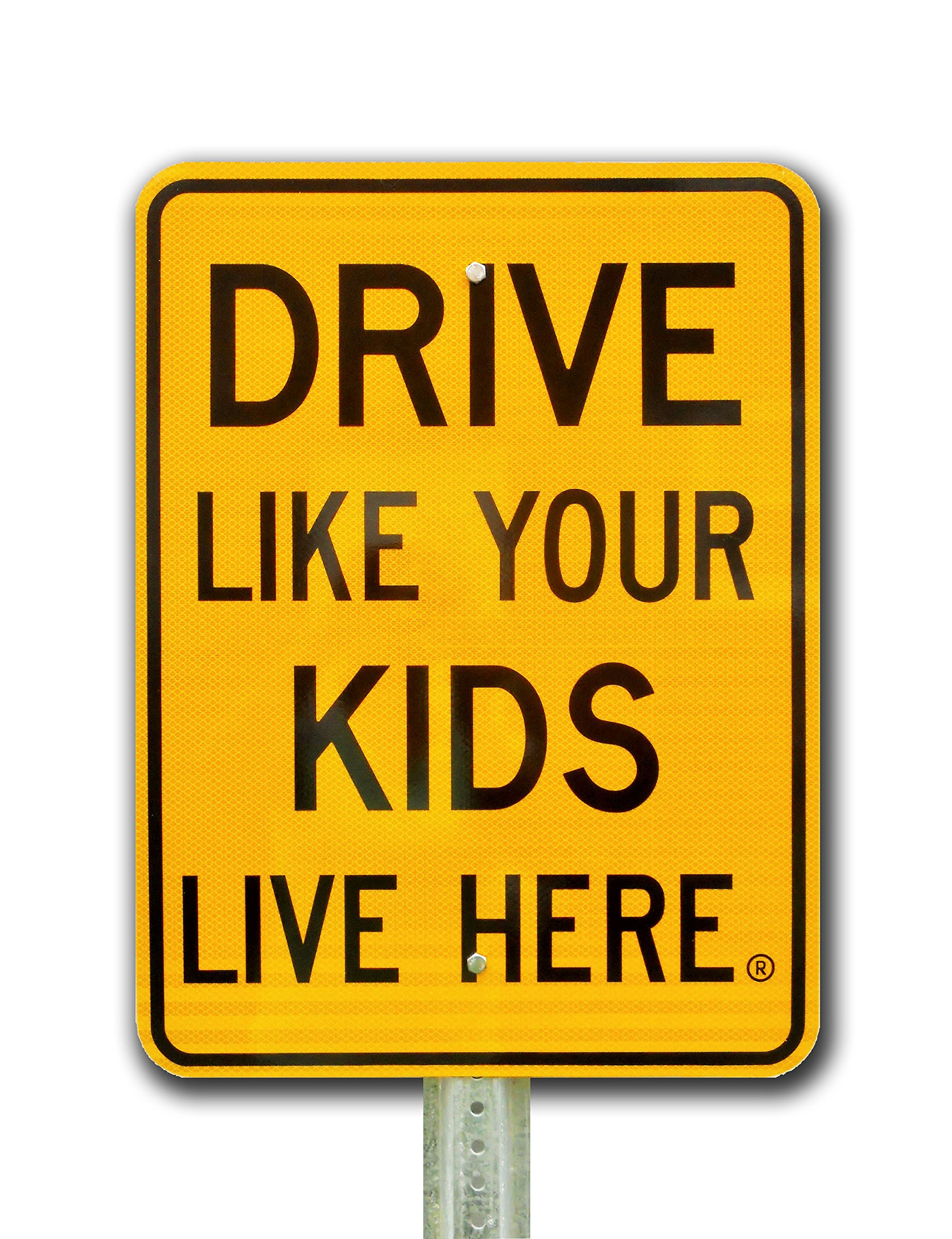 Drive Like Your Kids Live Here Reflective Traffic Sign, Slow/Children At Play Reminder 18x24 Inches