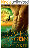 Love of A Dragon (The Exalted Dragons Book 1)