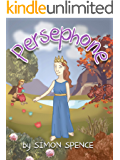 Persephone: Book 7- Early Myths: Kids Books on Greek Myth