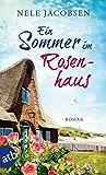 Ein Sommer im Rosenhaus: Roman (German Edition)