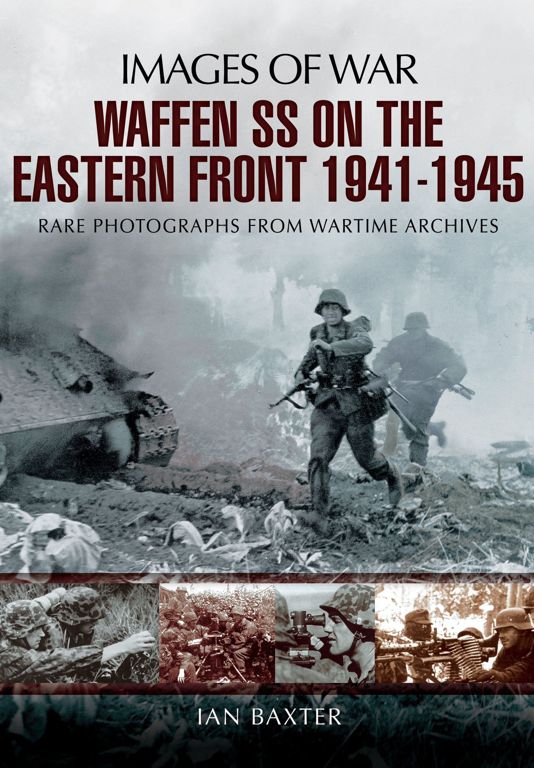 Read Online Waffen-SS on the Eastern Front 1941-1945 (Images of War) pdf