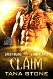 Claim: A Sci-Fi Alien Warrior Romance (Barbarians of the Sand Planet Book 6)