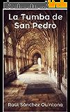 La Tumba de San Pedro (Spanish Edition)