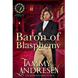 Baron of Blasphemy: Regency Romance (Lords of Scandal Book 12)