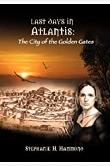 Last Days in Atlantis - The City of the Golden Gates Kindle Edition