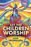 Let the Children Worship