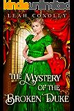 The Mystery of the Broken Duke: A Clean & Sweet Regency Historical Romance Novel