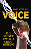 VOICE: The Secret Power of Great Writing (English Edition)