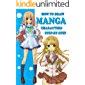 How To Draw Manga Characters Step-by-Step: Easy-to-Follow Lessons for Creating Your Own Characters (Manga Art for Beginners Book 1)
