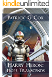 Harry Heron Hope Transcends (The Harry Heron Series Book 6)