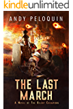 The Last March: A Grimdark Epic Military Fantasy Novel (The Silent Champions Book 6)