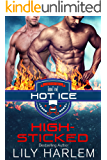 High-Sticked: Hockey Sports Sexy Romance (Gay. First Time. Standalone Read) (Hot Ice Book 5)