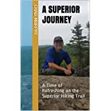 A Superior Journey: A Time of Refreshing on the Superior Hiking Trail