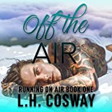 Off the Air: Running on Air, Book 1