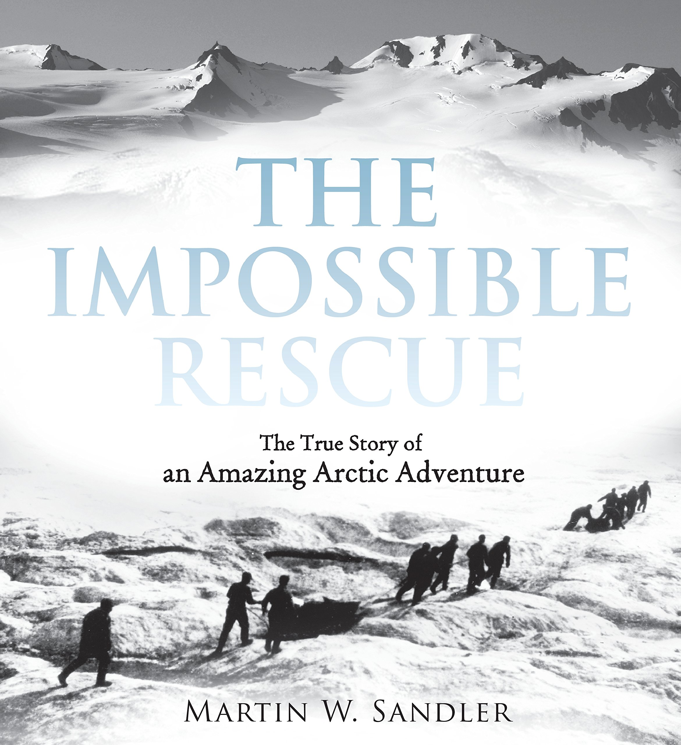 Download The Impossible Rescue: The True Story of an Amazing Arctic Adventure PDF