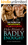 GAY ROMANCE: One Promotion. Two Applicants.  The Alpha's 9 Inches. Who Wants It Badly Enough? (gay romance, lgbt, new adult, college, humor, comedy, short ... alpha, mystery, new age, romance, dating)