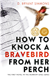 How to Knock a Bravebird from Her Perch (The Morrow Girls Series Book 1)